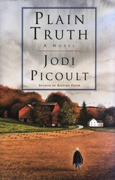 Don't Let the Bonnet Fool You: Plain Truth by Jodi Picoult