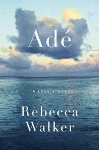 Adé by Rebecca Walker